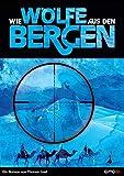 Wie Wölfe aus den Bergen: Folgeroman zu `Nächte des Jägers´
