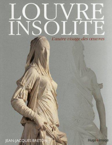 Le louvre insolite, l'autre visage des oeuvres par Jean-jacques Breton