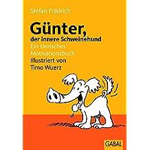Günter, der innere Schweinehund: Ein tierisches Motivationsbuch (German Edition)