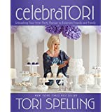 celebraTORI: Unleashing Your Inner Party Planner to Entertain Friends and Family (English Edition)