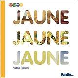 Jaune   Fontanel, Béatrice (1957-....). Auteur