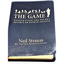 The Game: Penetrating the Secret Society of Pickup Artists by Neil Strauss(1905-06-28)