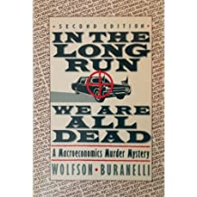 in The Long Run We are All Dead [Paperback] by Wolfson, Murray