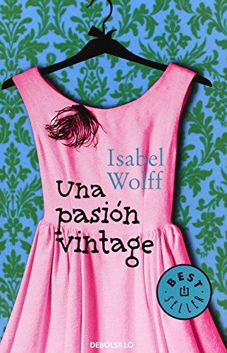 Una Pasión Vintage de ISABEL WOLFF