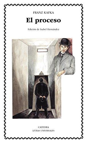 Proceso, El (Letras Universales/ Universal Writings) por Franz Kafka