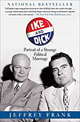 Ike and Dick: Portrait of a Strange Political Marriage (English Edition)