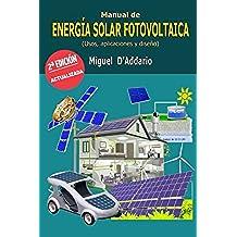 Manual de energía solar fotovoltaica: Usos, aplicaciones y diseño