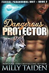 Dangerous Protector (Federal Paranormal Unit) (Volume 2) by Milly Taiden (2014-04-28)