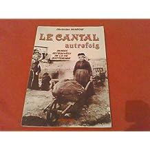 Le cantal autrefois / images retrouvees de la vie quotidienne                                 103197