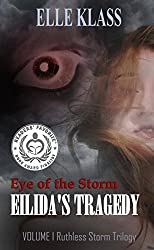 Eye of The Storm: Eilida's Tragedy (Ruthless Storm Trilogy Book 1)