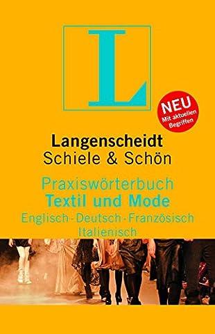 Langenscheidt Praxiswörterbuch Textil und Mode: Englisch-Deutsch-Französisch-Italienisch (Langenscheidt