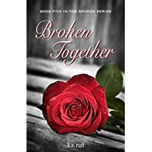 Broken Together (The Broken Series Book 5) (English Edition)