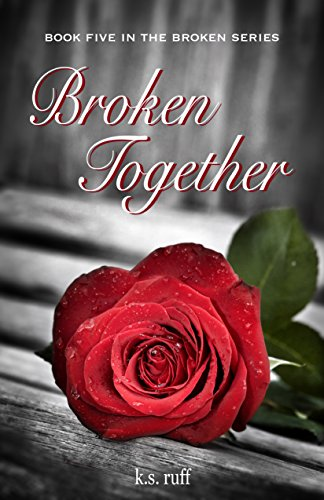 ebook: Broken Together (The Broken Series Book 5) (B01CW7DG5Y)