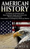 American History: US History: An Overview of the Most Important People & Events. The History of United States: From Indians, to 'Contemporary' History ... Native Americans, Indians, New York Book 1)