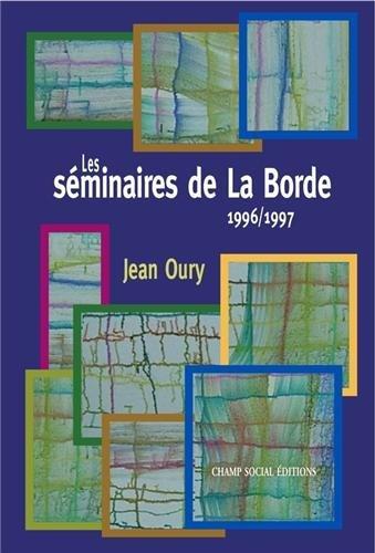 Les séminaires de la Borde par Jean Oury