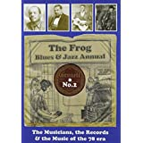 The Frog Blues & Jazz Annual No. 2: The Musicans, The Records & The Music Of The 78 Era (Book & CD Set)