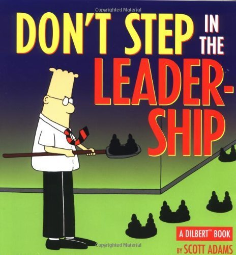 Don't Step In The Leadership: A Dilbert Book by Scott Adams (1999-03-01)