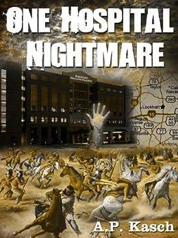 One Hospital Nightmare (a hospital mystery novella) by [Kasch, A.P.]