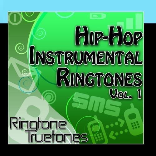 Hip-Hop Instrumental Ringtones Vol. 1 - Greatest Hip Hop Ringtone Beats by Ringtone Truetones (2011-11-10)