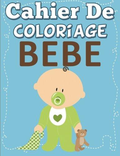 Cahier De Coloriage Bebe