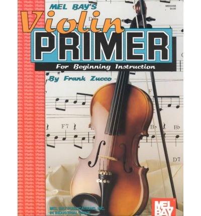 [(Violin Primer for Beginning Instruction )] [Author: Frank Zucco] [Jan-1993]