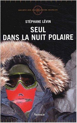 Seul Dans La Nuit Polaire [Pdf/ePub] eBook