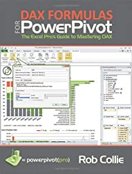 DAX Formulas for PowerPivot: The Excel Pro's Guide to Mastering DAX