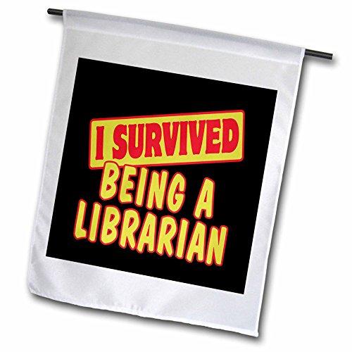 3drose FL _ 117780_ 1Ich überlebte Being A Librarian Survival Stolz und Humor Design Garten Flagge, 12von 18 (12 überlebte Ich)