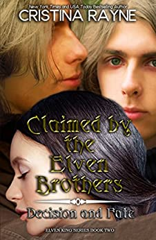 Claimed by the Elven Brothers: Decision and Fate Collection (Elven King Series Book 2) (English Edition) di [Rayne, Cristina]