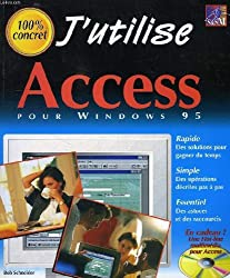 J'UTILISE ACCESS POUR WINDOWS 95