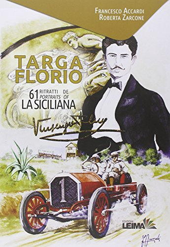 Targa Florio. 61 ritratti de La Siciliana. Ediz. italiana e inglese: Le Visioni n° 2