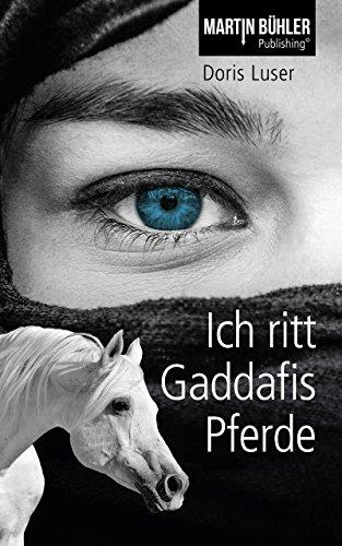 Buchseite und Rezensionen zu 'Ich ritt Gaddafis Pferde' von Doris Luser