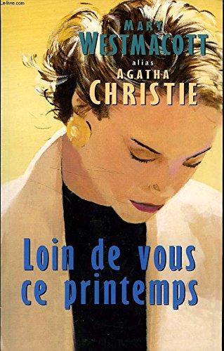 Loin de vous ce printemps [Relié] by Christie, Agatha, Sarbois, Henriette de