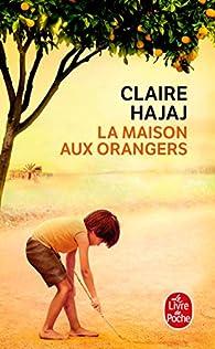 La maison aux orangers par Claire Hajaj