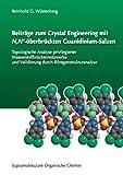 Beiträge zum Crystal Engineering mit N,N'-überbrückten Guanidinium-Salzen: Topologische Analyse privilegierter Wasserstoffbrückenbindungen und Validierung durch Röntgenstrukturanalyse