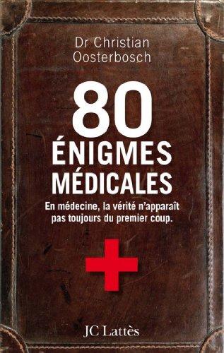 En ligne téléchargement gratuit 80 énigmes médicales (Essais et documents) epub, pdf