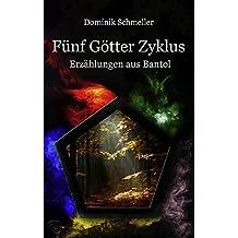 Fünf Götter Zyklus: Erzählungen aus Bantol