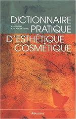 Dictionnaire pratique d'esthétique-cosmétique de Micheline Hernandez