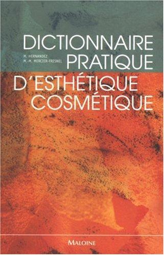 Dictionnaire pratique d'esthétique-cosmétique