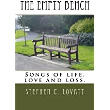 The Empty Bench: Songs of life, love and loss.