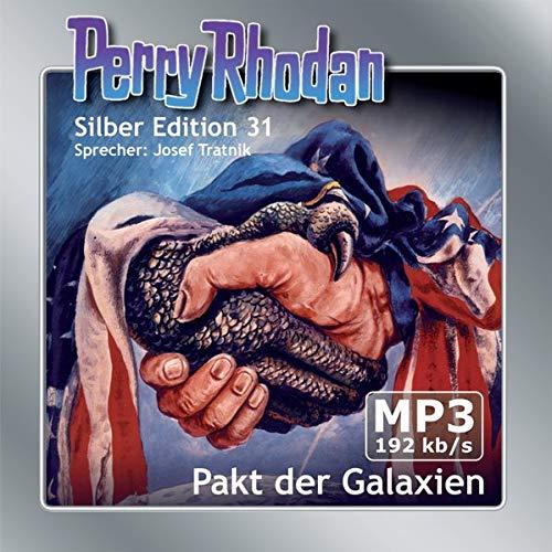 Perry Rhodan Silber Edition (MP3-CDs) 31: Pakt der Galaxien