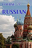 : Course Of Russian: The Quickest Way to Speak Russian (English Edition)
