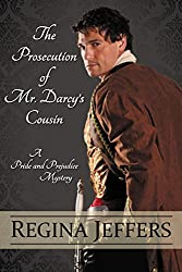 The Prosecution of Mr. Darcy's Cousin: A Pride and Prejudice Mystery (English Edition)