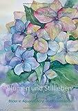 Blumen und Stillleben: Bilder in Aquarell, Acryl und Pastellkreide