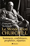 le monde selon churchill sentences confidences proph?ties et reparties de kersaudy fran?ois 2011 broch?