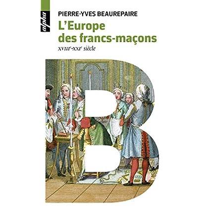 L'Europe des Francs-maçons : XVIIIe-XXIe siècles