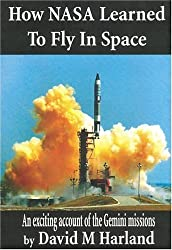 How NASA Learned to Fly in Space: An Exciting Account of the Gemini Missions: Apogee Books Space Series 46 by Harland, David M. (2004) Paperback