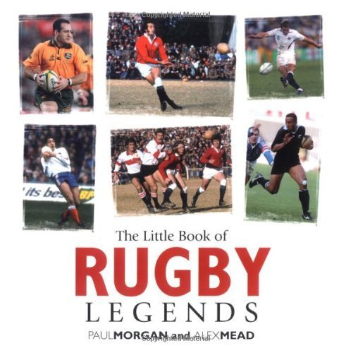 The Little Book of Rugby Legends by Morgan, Paul (2006) Hardcover par Paul Morgan