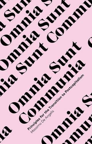 Omnia Sunt Communia: On the Commons and the Transformation to Postcapitalism
