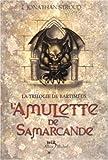 la trilogie de bartimeus tome 1 l amulette de samarcande de jonathan stroud 1 octobre 2003 broch?